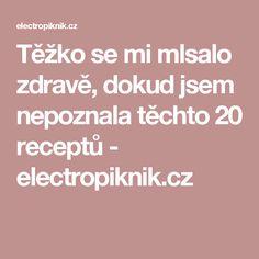 Těžko se mi mlsalo zdravě, dokud jsem nepoznala těchto 20 receptů - electropiknik.cz
