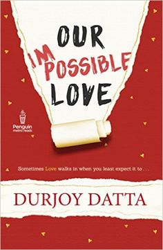 PMR: Our Impossible Love (English, Paperback, Durjoy Datta) Free Novels, Novels To Read, Books To Read, My Books, Best Love Books, Durjoy Datta, Ayurveda Books, Love Is Free, Nonfiction Books