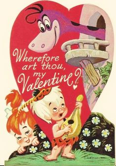 Wherefore Art Thou, my Valentine? Vintage Valentine The Flintstones Valentine Images, Vintage Valentine Cards, Vintage Greeting Cards, Funny Valentine, Vintage Holiday, Valentine Day Cards, Valentine Stuff, Printable Valentine, Valentine Ideas