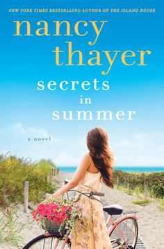 """The queen of beach books"" (The Star-Ledger) returns to the shores of Nantucket in a novel about one memorable summer when flirtations flourish, family dramas play out, and scandalous secrets..."