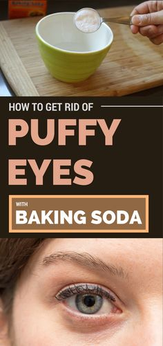 Learn how to get rid of puffy eyes fast with baking soda.