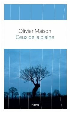 Les Lectures de Lily: Ceux de la plaine écrit par Olivier Maison - Editions Kero