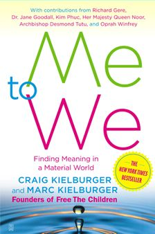 """Me to We"" by Craig Kielburger and Marc Kielburger ""Finding a meaning in a Material World"""