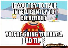 Super Cool Ski Instructor: IF you try to talk intelligently to cleverbot...