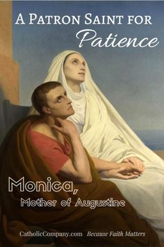 Do you need to grow in patience? Well, who doesn't? How about turning to Saint Monica, who is a perfect patron for this virtue. And for good reason!