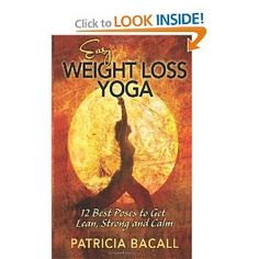 Easy Weight Loss Yoga: 12 Best Poses to Get Lean, Strong, and Calm --- http://www.amazon.com/Easy-Weight-Loss-Yoga-Strong/dp/0988491702/?tag=trustedrev000-20