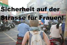 Sicherheit auf der Strasse für Frauen / Übergriffe gegen Frauen verhinde...