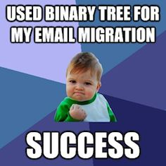 Binary Tree has migrated over 25 million users for over 6,000 customers around the world.