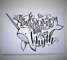 Seem like you guys are enjoying these sort of quotes, so here's one with a narwhal - Tafelbilder - Chalk Drawing Quotes, Art Drawings, White Board Drawings, Narwhal Drawing, Narwhal Tattoo, Schrift Design, Creative Lettering, Calligraphy Art, Chalk Art