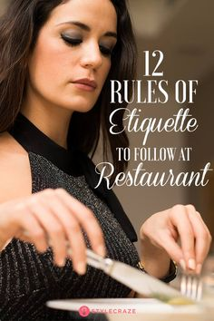 12 Rules Of Etiquette You Need To Know When You Are Dining At A Restaurant: If you happen to be invited to a fine dining restaurant and find yourself lost worry not! Here we have the 12 etiquettes that will make your dining experience a sophisticated joy. Table Manners, Good Manners, Vintage Modern, Ettiquette For A Lady, Dinning Etiquette, Etiquette Classes, Lady Rules, Etiquette And Manners, Act Like A Lady