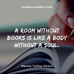 """""""A room without books is like a body without a soul.""""  ― Marcus Tullius Cicero"""
