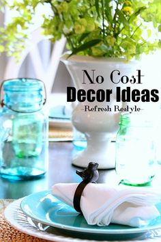 No Cost Decorating with green and blue mason jars, florals and everyday dishes | Refresh Restyle