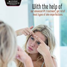 With the help of our advanced #IPL #treatment,get rid of most types of #skin imperfections. #ClinicDermatech #LivePowerfully #10GloriousYears #Beauty #Wellness