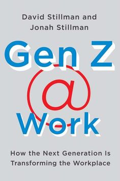 Buy Gen Z Work: How the Next Generation Is Transforming the Workplace by David Stillman, Jonah Stillman and Read this Book on Kobo's Free Apps. Discover Kobo's Vast Collection of Ebooks and Audiobooks Today - Over 4 Million Titles! Any Book, This Book, Library Locations, The Next, Stress Free, Nonfiction Books, Workplace, Audio Books, New Books