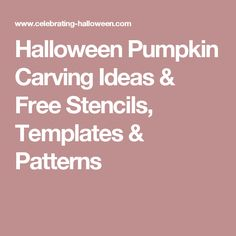 Halloween Pumpkin Carving Ideas & Free Stencils, Templates & Patterns