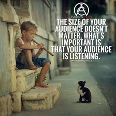 It doesn't matter how many people are in your audience, what matters is that…
