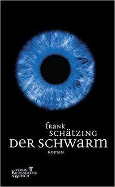 Der Schwarm: Roman: Amazon.de: Frank Schätzing: Bücher
