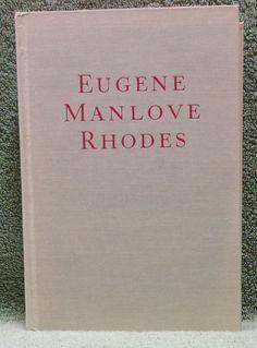 The Best Novels and Short Stories of Eugene Manlove Rhodes, 1949