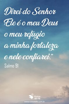 Conheça o  Salmo 91 completo. Spanish Christian Music, Gospel Quotes, Best Positive Quotes, Daughter Of God, Osho, Psalms, Encouragement, Spirituality, Bible