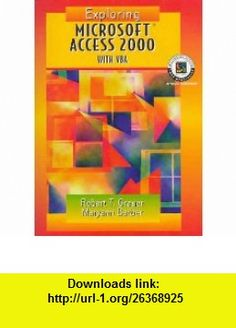 Exploring Microsoft Access 2000 Special VBA Edition (9780130196989) Robert T. Grauer, Grauer , ISBN-10: 0130196983  , ISBN-13: 978-0130196989 ,  , tutorials , pdf , ebook , torrent , downloads , rapidshare , filesonic , hotfile , megaupload , fileserve