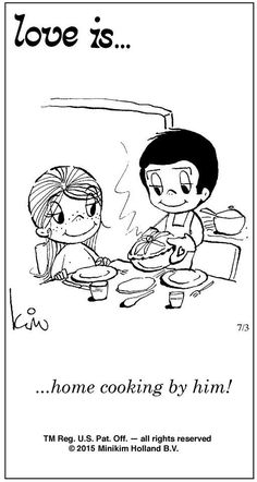 Love is . home cooking by him Came home to my husband cooking dinner for me. Love Is Comic, Love Is Cartoon, Marriage Relationship, Love And Marriage, Relationships, My Funny Valentine, What Is Love, Love You, Romance