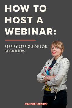 How To Host A Webinar: Step-By-Step Guide for Beginners https://www.femtrepreneur.co/blog/how-to-host-a-webinar