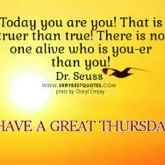 Good morning family. Remember that there is no one who can be you better than you and to always be the best you that you can be. #ThursdayMotivation