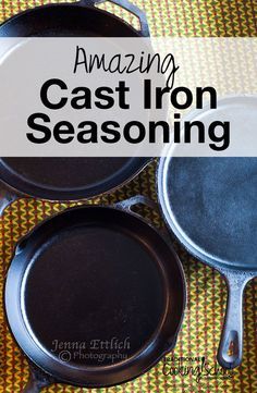 How To Season Cast Iron | f you look at the science behind the seasoning of cast iron, you'll find that using cold-pressed, unrefined, organic flaxseed oil, with its low smoke point, is the best for achieving a hard, slick, lasting finish on cast iron. So I followed this seasoning recommendation on my always-sticking cast iron pans, and I'm thrilled with the results! | http://TraditionalCookingSchool.com