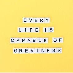 Every Life Is Capable Of Greatness! #greatness #inspiration #life #dreams #inspirationalquote