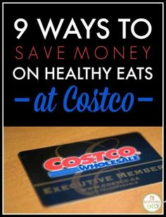 Nine brilliant tips that'll save you so much moolah at Costco!   Fit Bottomed Eats