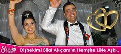 Dişhekimi Bilal Akçam'ın Hemşire Lüle Aşkı..