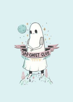 Sad ghost club.