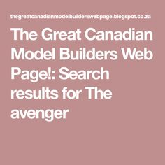 The Great Canadian Model Builders Web Page!: Search results for The avenger