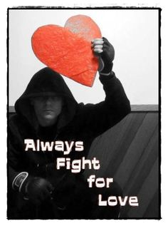 Always #fight for love, it's too precious to simply let it fade into silence. By Ernie Kasper #quote #poster