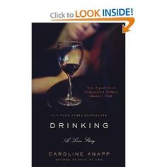Drinking A Love Story (Book) : Knapp, Caroline : The author provides a candid memoir of her twenty-year love affair with alcohol, explaining how and why she became an alcoholic and her struggle to live without an alcoholic crutch. Random House, Date, Free Reading, Reading Lists, Good Books, Books To Read, Free Books, Chronicles Of Her, Believe