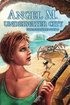 Underwater City (The Maze Series Book 2) by Angel M https://www.amazon.com/dp/B01CX8ORYG/ref=cm_sw_r_pi_dp_x_3omHybMCWXP3C