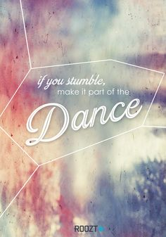 Keep on dancing... #quote #inspiration