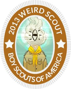 2013 Weird Scout * Boy Scouts of America #nightvale