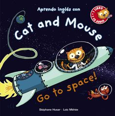 Cat and Mouse, Go to space! Stéphane Husar; Loïc Méhée