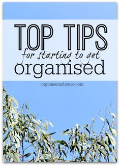 Top tips on how to get started in organising your home - 13 amazing tricks to help you on your way to a more organised life