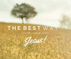 Always start your day the best way..with #JESUS