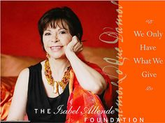The Isabel Allende foundation is a charity started by Allende in 1996 to pay homage to her daughter.