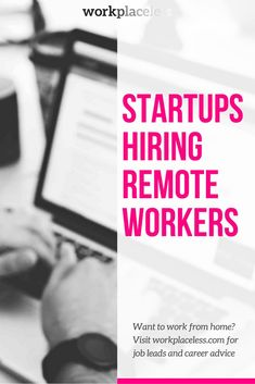 Startups hiring remote workers - workplaceless