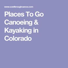 Places To Go Canoeing & Kayaking in Colorado
