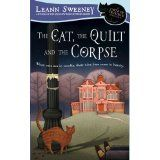 The Cat, The Quilt and The Corpse: A Cats in Trouble Mystery (Mass Market Paperback)By Leann Sweeney