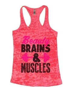 Beauty Brains & Muscles Burnout Tank Top By Womens Tank Tops