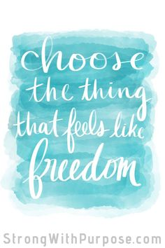 Choose the thing that feels like freedom. Watercolor art with inspirational quotes. Love funny quotes and inspirational quotes? ArtyQuote Canvas Art & Apparel was made for you!Check out our canvas art, prints & apparel in store, click that link ! Good Quotes, Famous Quotes, Art Quotes, Quotes To Live By, Motivational Quotes, Inspirational Quotes, Quote Art, Quirky Quotes, Meaningful Quotes