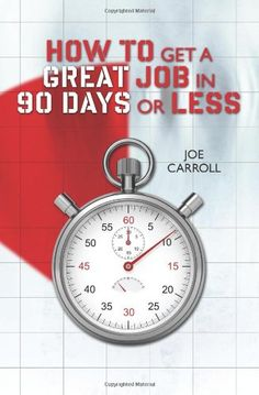 How to Get a Great Job in 90 Days or Less by Joseph K. Carroll Paperback) for sale online Motivational Books, Money Saving Mom, Earn More Money, Self Publishing, Find A Job, Career Advice, Job Search, Nonfiction Books, Self Help