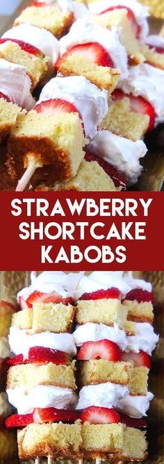 Strawberry Shortcake Kabobs Recipe - An easy dessert recipe for parties or after dinner! #strawberries #dessert #dessertrecipe #easydessert