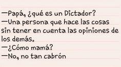 Papá que es un Dictador?